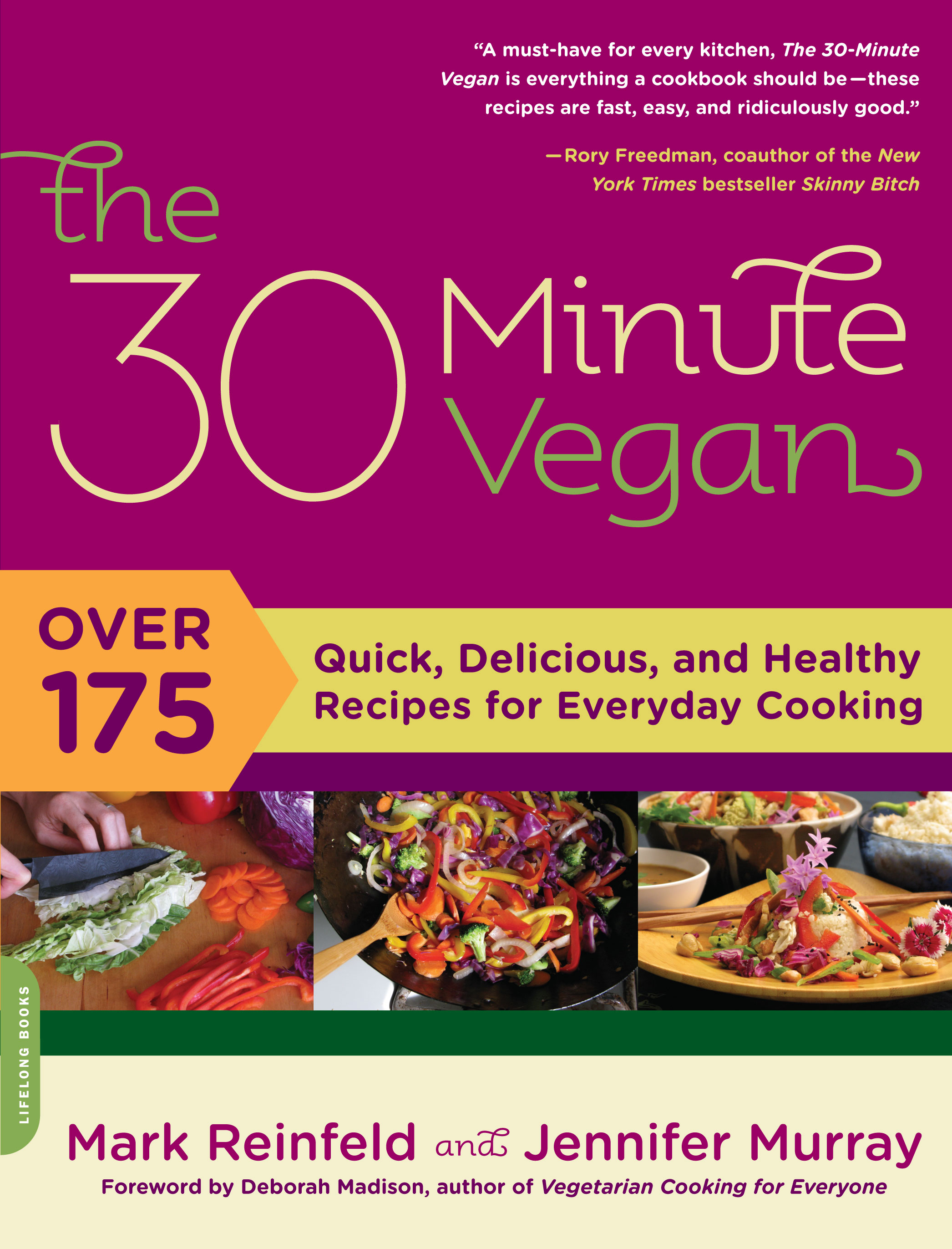 The 30 minute vegan over 175 quick delicious and healthy the 30 minute vegan over 175 quick delicious and healthy recipes for everyday cooking forumfinder Images