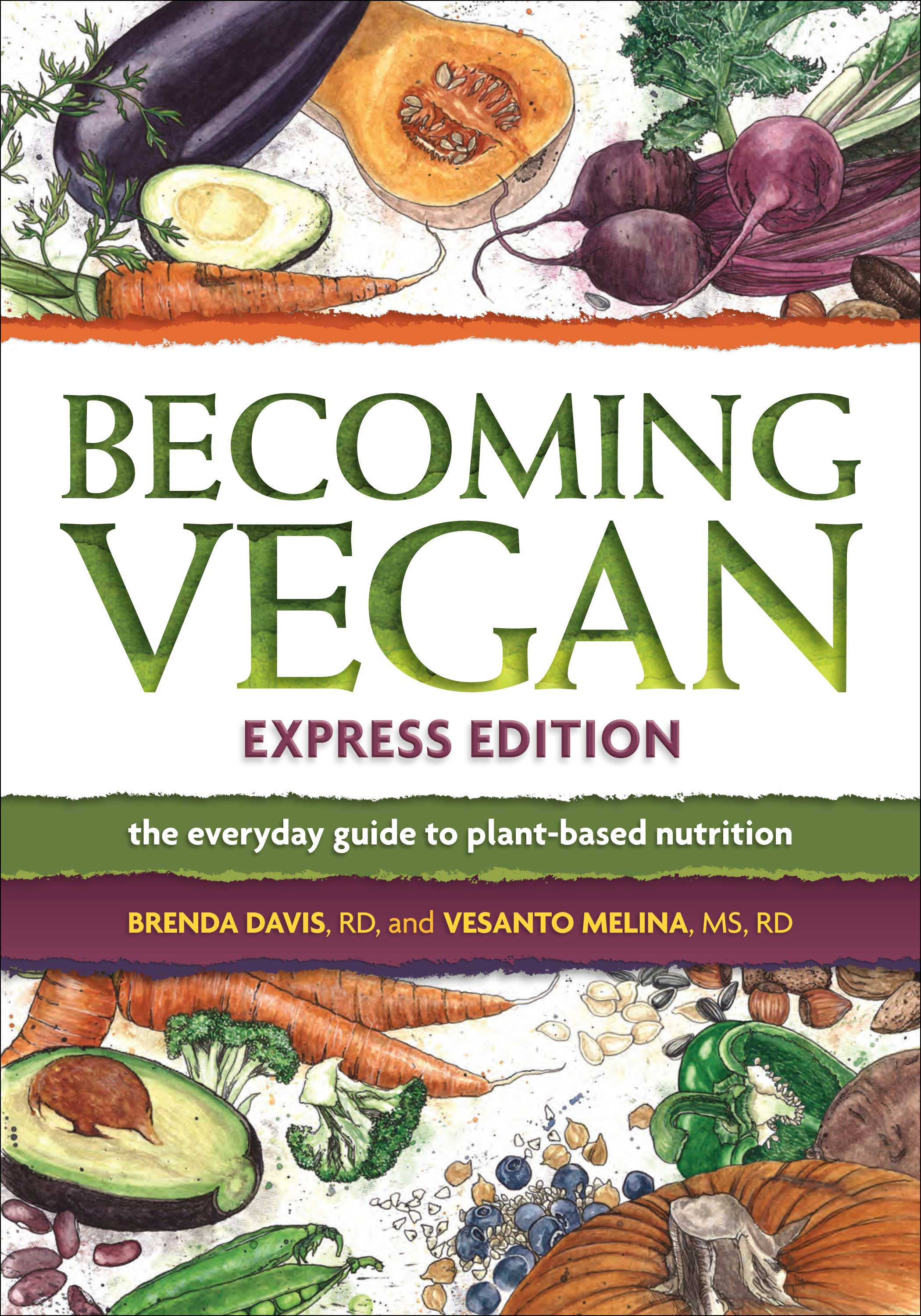 Becoming Vegan The Everyday Guide To Plant Based Nutrition Express