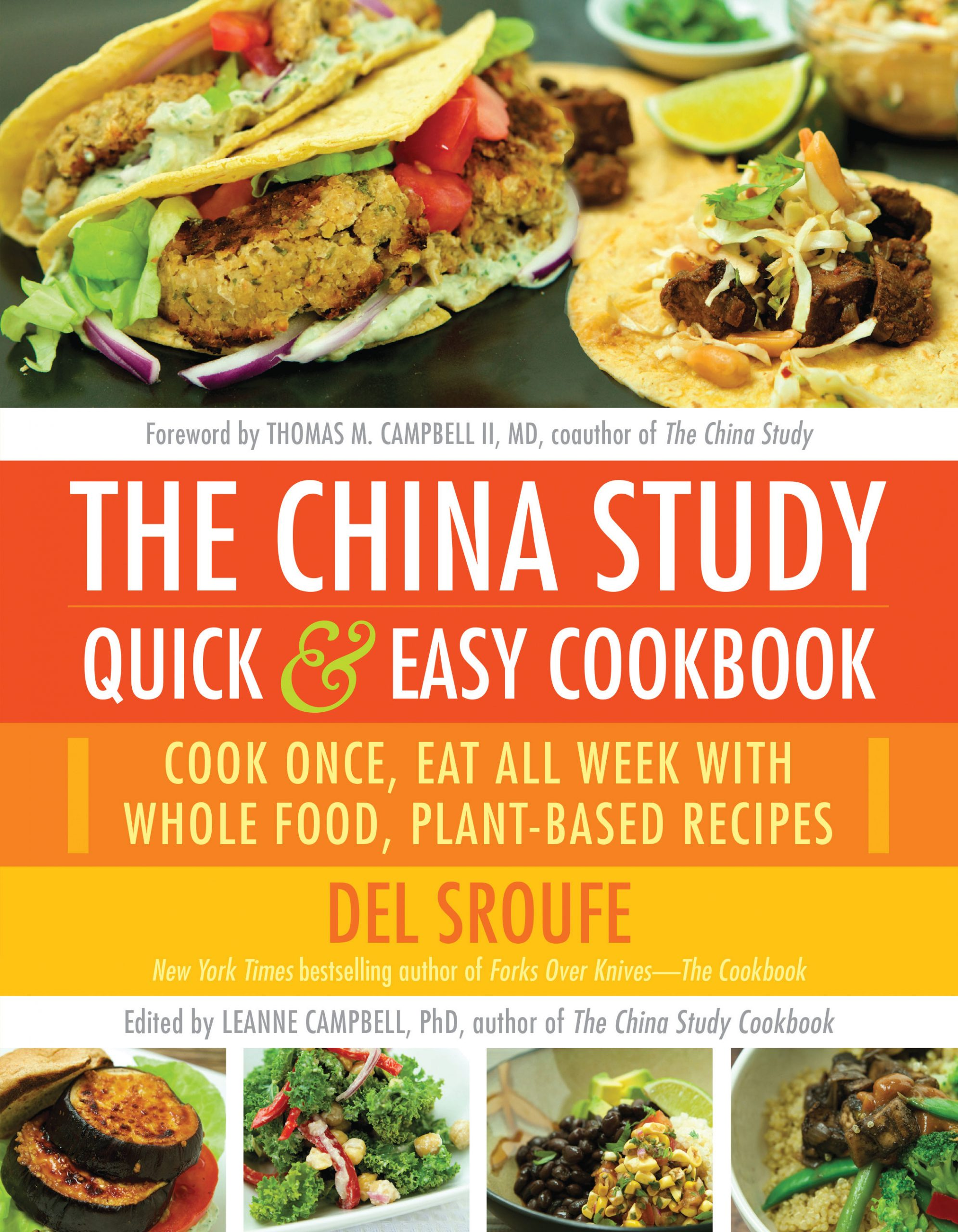 The China Study Quick Easy Cookbook Cook Once Eat All Week With Whole Food Plant Based Recipes North American Vegetarian Society